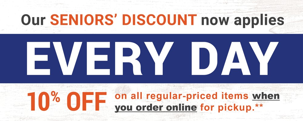 Seniors' Discount - Get 10% all regular priced items when you order online for pick up any day of the week.