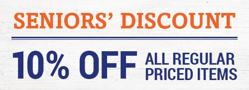 Seniors' Discount 10% All Regular Priced Items